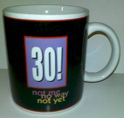 Buy 30th Coffee Mug: Not Me, No Way, Not Yet in AU New Zealand.