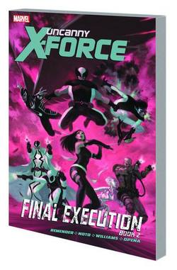 Buy UNCANNY X-FORCE VOL 07 FINAL EXECUTION BOOK 2 TP  in AU New Zealand.