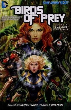 Buy BIRDS OF PREY VOL 02 YOUR KISS MIGHT KILL TP (N52) in AU New Zealand.