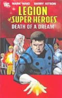 Buy Legion Of Super-Heroes Vol 2: Death Of A Dream TPB in AU New Zealand.